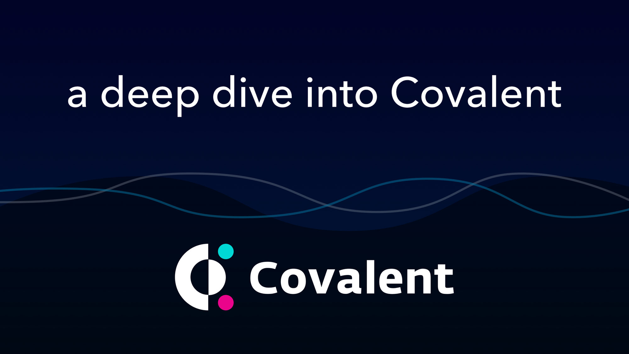 A Deep Dive Into Covalent: The Unified Blockchain API