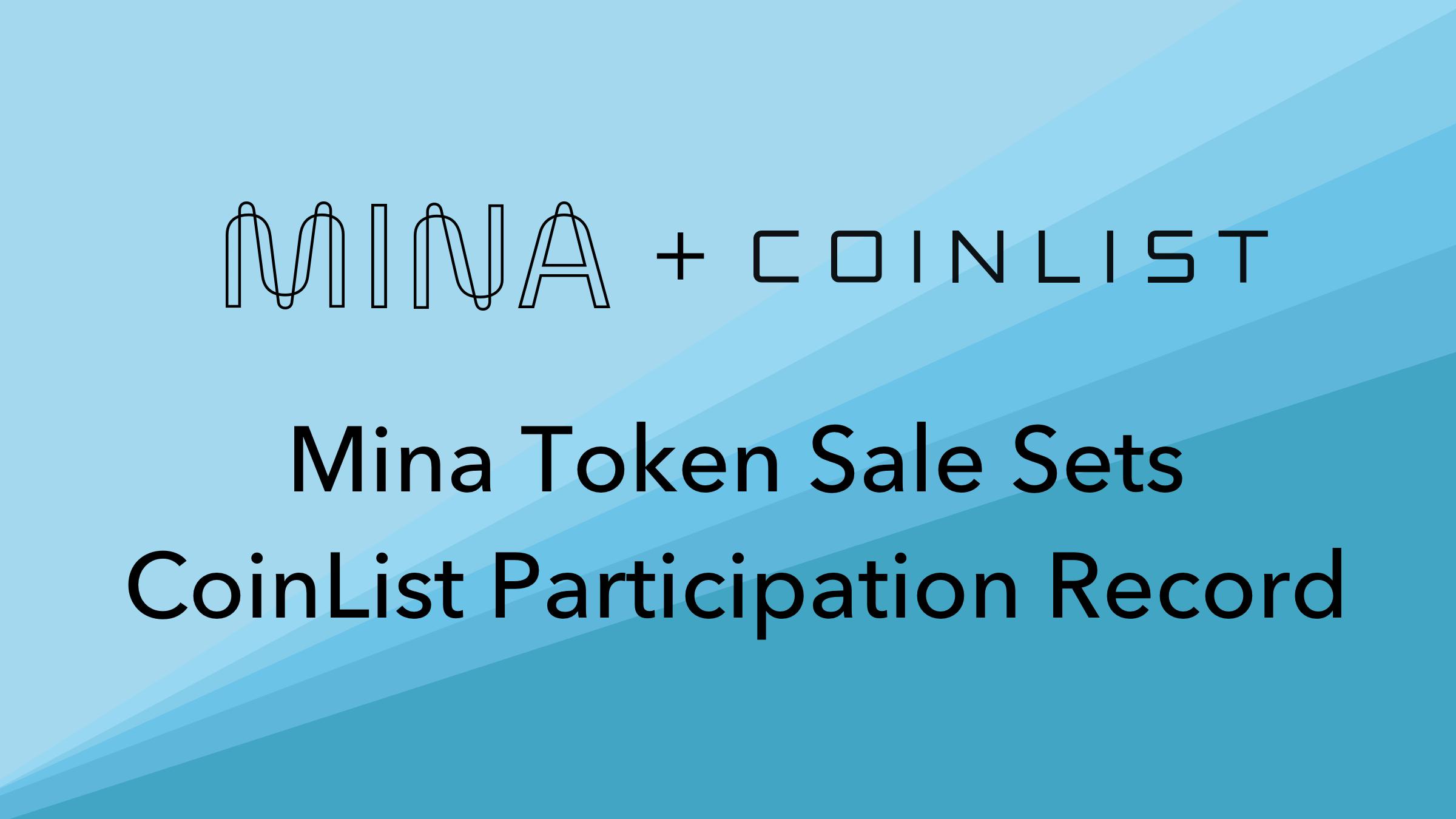 [Coinlist] Mina Token Sale Sets Participation Record on CoinList