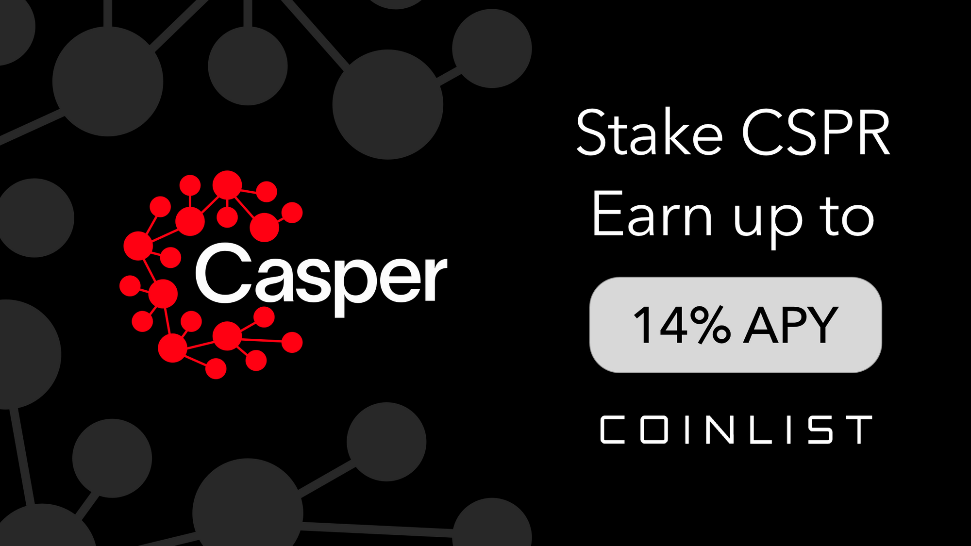 Stake Casper (CSPR) on CoinList and Earn Rewards up to 14% APY in Rewards