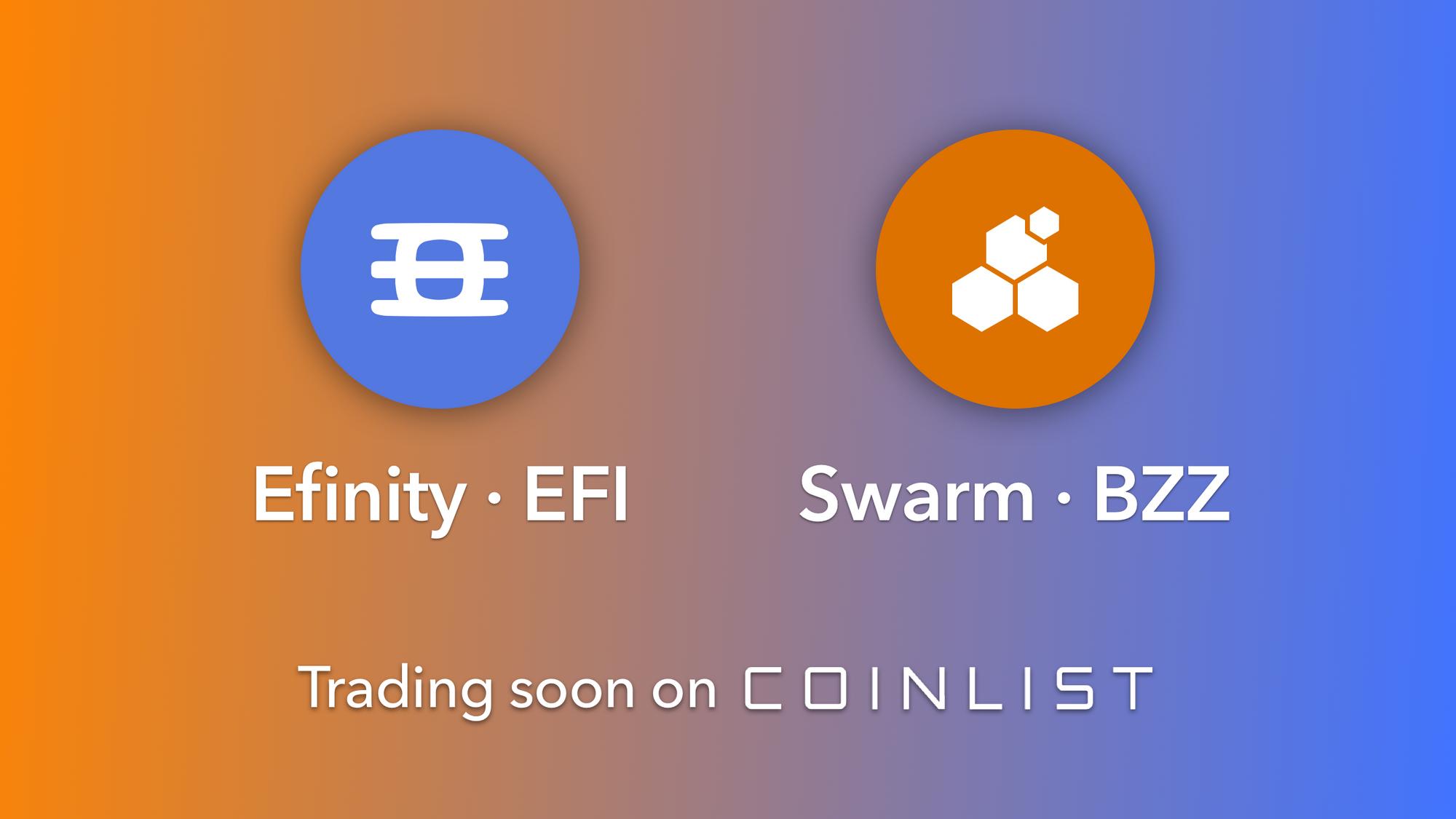 Efinity (EFI) and Swarm (BZZ) Trading Soon on CoinList